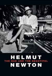 Helmut Newton - The Bad And The Beautiful (2021)
